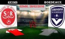 Reims vs Bordeaux, 02h00 ngày 28/02: Quyết không nhân nhượng