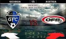 Georgia vs Áo, 23h00 ngày 05/09: Lấy lại niềm tin