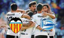 Nhận định Valencia vs Alaves 01h00, 18/01 (Tứ kết lượt đi - Cúp Nhà Vua Tây Ban Nha)