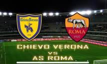 Nhận định Chievo vs AS Roma 18h30, 10/12 (Vòng 16 - VĐQG Italia)