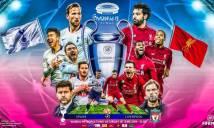 Nhận định Tottenham vs Liverpool, 02h00 ngày 02/6: Nhuộm đỏ trời Âu