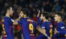 Barca của Valverde xô đổ kỉ lục bất bại dưới thời Pep Guardiola
