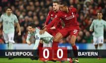 Liverpool 0-0 Bayern: Bất phân thắng bại
