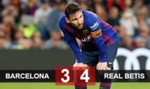 Barca 3-4 Betis: Cú sốc ngày Messi tái xuất