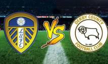 Nhận định Leeds Utd vs Derby County, 01h45 ngày 16/5: Thử thách khó khăn