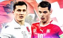 Trực tiếp Albania vs Thuỵ Sĩ: Anh em đại chiến