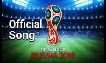 Công bố ca khúc chính thức của World Cup 2018