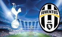 SOI SỐ BÀN THẮNG Tottenham vs Juventus, 02h45 ngày 08/03 (Lượt về vòng 1/8 Champions League)