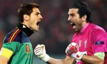 Casillas vs Buffon: Ngày của huyền thoại tương phùng