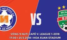 Nhận định SHB Đà Nẵng vs B.Bình Dương, 17h00 ngày 25/5 (Vòng 9 V.League 2018)