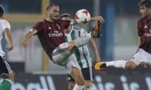 Nhận định bóng đá AC Milan vs Shkendija, 01h45 ngày 18/8 (Vòng play-off Europa League 2017/18)