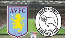 Nhận định Aston Villa vs Derby County, 21h00 ngày 27/5: Kịch tính cao độ