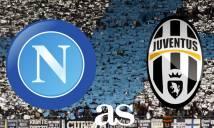 Napoli vs Juventus, 01h45 ngày 06/04: Vẫn không thể thắng