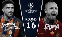 SOI SỐ BÀN THẮNG Shakhtar Donetsk vs Roma, 2h45 ngày 22/02/2018 (Champions League 2017-18)