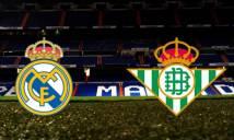 Nhận định Real Madrid vs Betis, 17h00 ngày 19/5: Bernabeu rực sáng