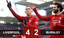 Liverpool 4-2 Burnley: Salah im tiếng, Liverpool vẫn hạ Burnley để áp sát Man City