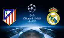 Atletico Madrid vs Real Madrid, 01h45 ngày 11/05: Đoạn kết buồn cho Simeone