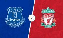 SOI SỐ BÀN THẮNG trận Everton vs Liverpool, 18h30 ngày 07/04 (Vòng 33 Premier League)