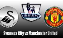Swansea City vs MU, 22h00 ngày 06/11: Lấy lại niềm tin