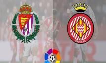 Nhận định bóng đá Valladolid vs Girona, 01h30 ngày 24/4: Còn nước còn tát