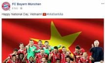 Hàng loạt CLB lớn châu Âu chúc mừng Quốc khánh Việt Nam