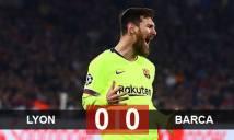 Lyon 0-0 Barca: Chủ nhà đứng vững trước sức ép