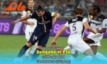 Guingamp vs PSG, 22h00 ngày 09/04: 'Chúng tôi muốn nhiều hơn nữa...'