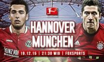 Hannover vs Bayern Munich, 21h30 ngày 19/12: Giáng sinh buồn cho Hannover