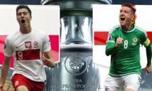 Trực tiếp Ba Lan vs Bắc Ireland: Theo dòng lịch sử
