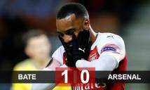 BATE 1-0 Arsenal: Pháo thủ thua sốc