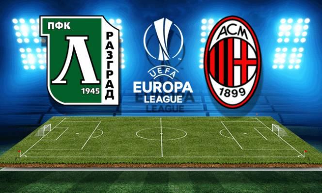 Nhận định Ludogorets vs AC Milan 01h00, 16/02 (Lượt đi Vòng 1/16 - Cúp C2 Châu Âu)