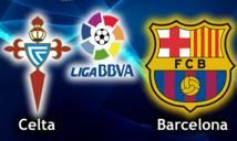 SOI SỐ BÀN THẮNG Celta Vigo vs Barcelona, 02h00 ngày 18/04 (Vòng 33 La Liga)