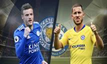 Nhận định Leicester vs Chelsea, 21h00 ngày 12/05: Không cần buông sức