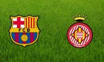 Soi số bàn thắng trận Barcelona vs Girona, 02h45 ngày 25/02 (Vòng 25 La Liga)