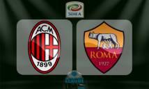 AC Milan vs Roma, 01h45 ngày 08/05: Công phá San Siro