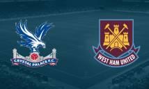 """Crystal Palace vs West Ham, 23h30 ngày 15/10: """"Búa tạ"""" nối dài thất vọng"""