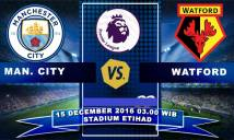 Man City vs Watford, 03h00 ngày 15/12: Vượt qua khó khăn