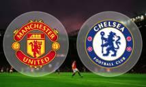 Soi số bàn thắng trận Man Utd vs Chelsea, 21h05 ngày 25/02 (Vòng 28 Premier League)