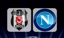 Besiktas vs Napoli, 02h45 ngày 02/10: Chuyến xa nhà đầy bất trắc