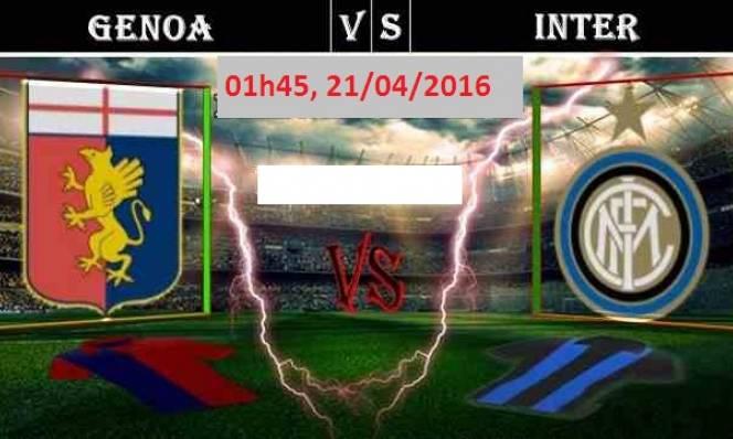 Genoa vs Inter Milan, 01h45 ngày 21/04: Nỗ lực bám đuổi
