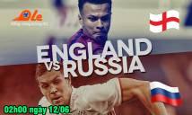 Anh vs Nga, 02h00 ngày 12/06: Viết lại câu chuyện lịch sử
