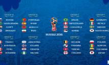 Bốc thăm World Cup 2018: Đại chiến Tây Ban Nha - Bồ Đào Nha, Anh - Bỉ