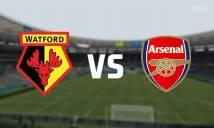 Nhận định Watford vs Arsenal 23h30, 14/10 (Vòng 8 - Ngoại hạng Anh)