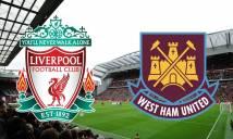 Soi số bàn thắng trận Liverpool vs West Ham, 22h00 ngày 24/02 (Vòng 28 Premier League)