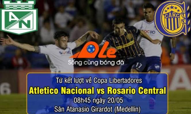 Atletico Nacional vs Rosario Central, 08h45 ngày 20/05: Thành bại tại sân nhà