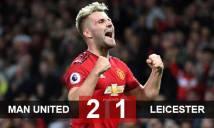 M.U 2-1 Leicester: Quỷ đỏ khởi đầu suôn sẻ