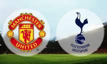 SOI SỐ BÀN THẮNG Man Utd vs Tottenham, 23h15 ngày 21/04 (Bán kết FA Cúp)