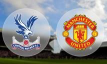 SOI SỐ BÀN THẮNG trận Crystal Palace vs Man Utd, 03h00 ngày 06/03 (Vòng 29 Premier League)