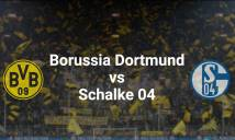 Dortmund vs Schalke 04, 23h30 ngày 29/10: Nỗ lực vượt khó