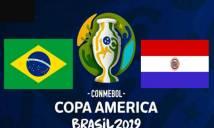 Nhận định bóng đá Brazil vs Paraguay, 07h30 ngày 28/06: Sức mạnh vượt trội